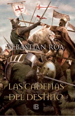 Las cadenas del destino de Sebastián Roa