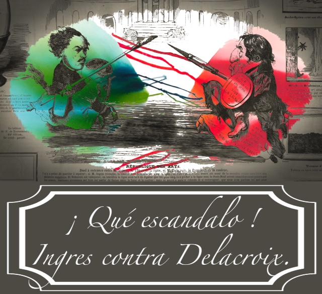 Que escándalo Ingres Delacroix
