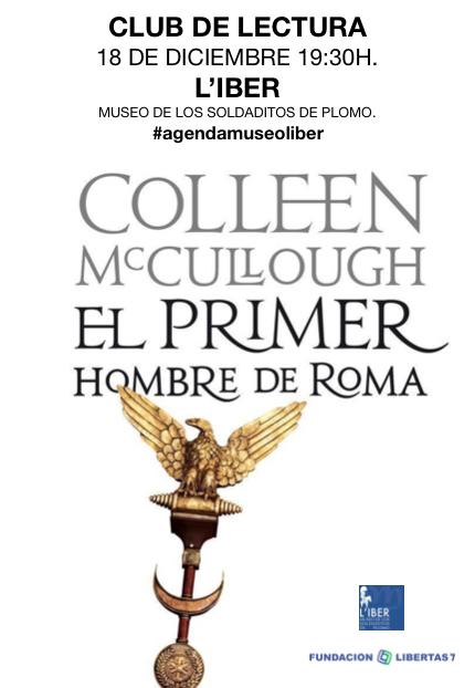 """Club de lectura. """"El primer hombre de Roma"""" de Colleen McCullough en L'Iber, Museo de los soldaditos de plomo"""