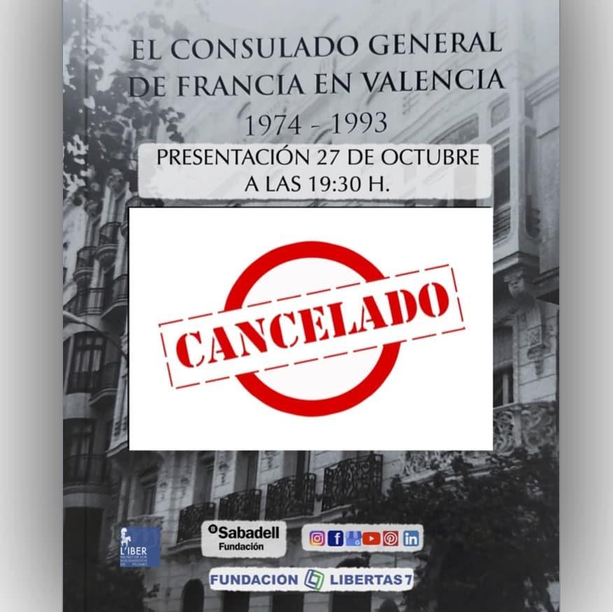 """CANCELACIÓN DE LA PRESENTACIÓN DEL LIBRO  """"EL CONSULADO GENERAL DE FRANCIA EN VALENCIA""""  1974-1993"""
